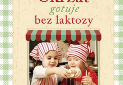 """Konkurs: """"Skrzat gotuje bez laktozy"""""""