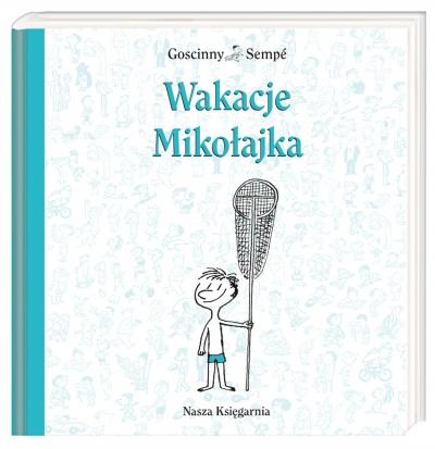 """Wakacje Mikołajka"" Rene Goscinny"