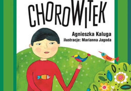 """""""Chorowitek"""" Agnieszka Kaluga"""