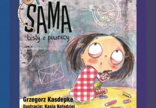 """""""Sama. Listy z piwnicy"""" Grzegorz Kasdepke"""