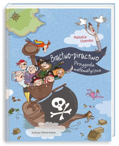 """""""Bractwo-piractwo. Przygoda matematyczna"""" Natalia Usenko"""