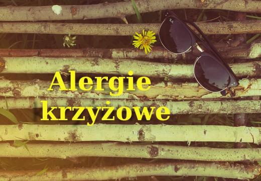 Alergie krzyżowe – co należy o nich wiedzieć?