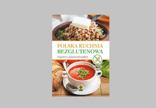 Nagroda: książka Agaty Lewandowskiej pt. Polska kuchnia bezglutenowa